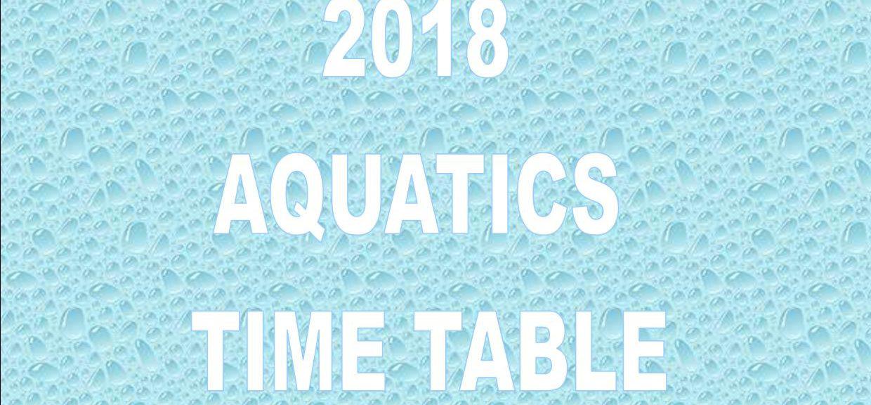 2018 Aquatics Time-Table