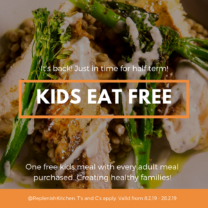 Kids Eat Free at Replenish Kitchen!